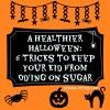 HealthierHalloween6Tricks-2